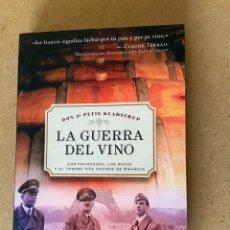 Livres: LA GUERRA DEL VINO. DON & PETIE KLADSTRUP. LOS FRANCESES LOS NAZIS Y EL TESORO MÁS GRANDE DE FRANCIA. Lote 224953385
