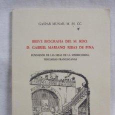 Libros: BREVE BIOGRAFIA DEL M. RDO. D. GABRIEL MARIANO RIBAS DE PINA. Lote 226933735