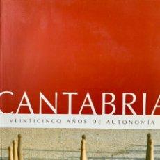 Libros: CANTABRIA 25 AÑOS DE AUTONOMIA. Lote 227564005