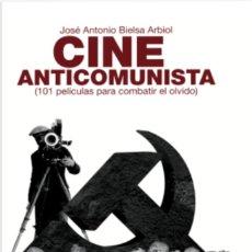 Libros: CINE ANTICOMUNISTA (101 PELÍCULAS PARA COMBATIR EL OLVIDO). Lote 227745900