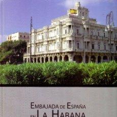 Libros: EMBAJADA DE ESPAÑA EN LA HABANA. ANTIGUO PALACIO DE VELASCO SARRÁ. VARIOS. Lote 229178925