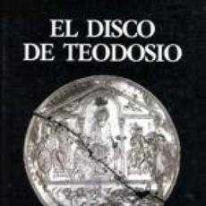 Libros: EL DISCO DE TEODOSIO. REAL ACADEMIS DE LA HISTORIA. Lote 237540630