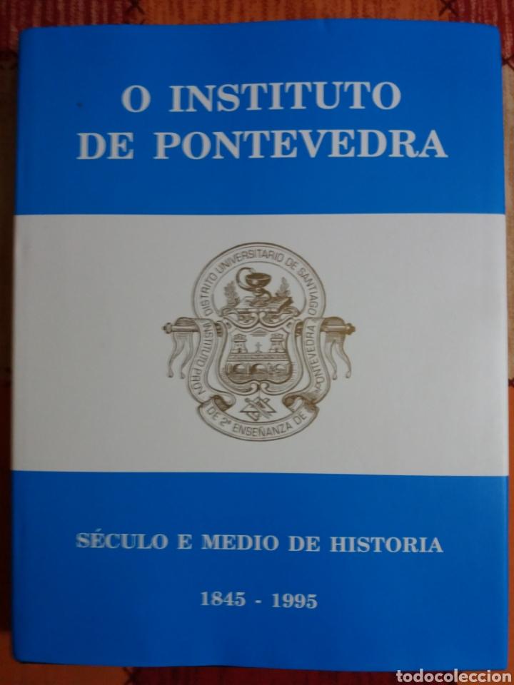 O INSTITUTO DE PONTEVEDRA (Libros Nuevos - Historia - Historia Moderna)