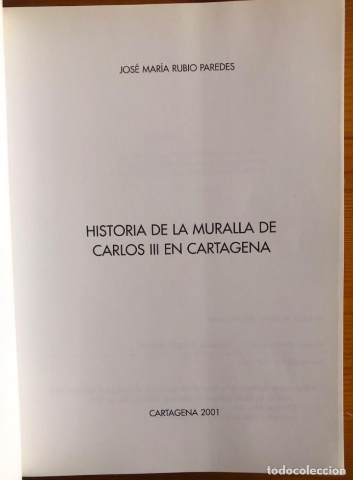 Libros: CARTAGENA- LA MURALLA DE CARLOS III- JOSE MARIA RUBIO PAREDES- 2001 - Foto 2 - 239646295