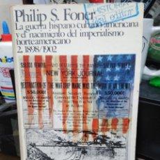 Libros: LA GUERRA HISPANO/CUBANO/AMERICANA Y EL NACIMIENTO DEL IMPERIALISMO NORTEAMERICANO-PHILIP S.FONER-AK. Lote 245179295