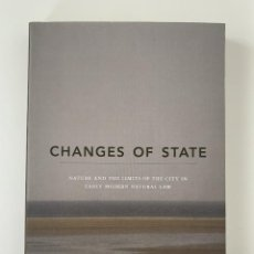 Libros: ANNABEL BRETT, CHANGES OF STATE: NATURE AND THE LIMITS OF THE CITY IN EARLY MODERN NATURAL LAW, 2011. Lote 245928080