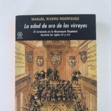 Libros: MANUEL RIVERO RODRÍGUEZ, LA EDAD DE ORO DE LOS VIRREYES (AKAL, 2011). Lote 246221025
