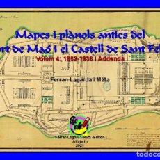 Livres: MAPES I PLÀNOLS ANTICS DEL PORT DE MAÓ I EL CASTELL DE SANT FELIP. VOLUM 4: 1862-1936 I ADDENDA. Lote 251625380
