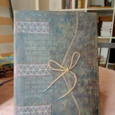 Livres: LOS LIBROS PROTOCOLOS DE LOS HOSPITALES SEVILLANOS.. Lote 252603660