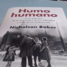 Libros: HUMO HUMANO. NICHOLSON BAKER. DEBATE. 2018. Lote 270937633