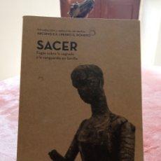 Libros: SACER, FUGA SOBRE LO SAGRADO Y LA VANGUARDIA DE SEVILLA. SOLO SE IMPRIMIERON 500 EJEMPLARES.. Lote 252828950