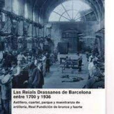 Libros: LAS REIALS DRASSANES DE BARCELONA ENTRE 1700 Y 1930 FRANCISCO SEGOVIA BARRIENTOS. Lote 253445620