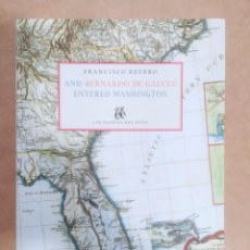 Libros: AND BERNARDO DE GÁLVEZ ENTERED WASHINGTON. FRANCISCO REYERO. EN INGLÉS. -NUEVO.. Lote 253553830
