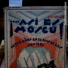 Libros: DOUILLET JOSE.! ASI ES MOSCU¡ NUEVE AÑOS EN EL PAIS DE LOS SOVIETS. Lote 254308670