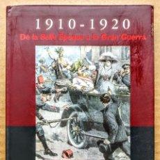 Libros: DE LA BELLE EPOQUE A LA GRAN GUERRA. 1910-1920. Lote 254439445