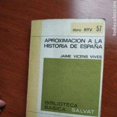 Libros: APROXIMACION A LA HISTORIA DE ESPANA. VICENS VIVES, JAIME. Lote 257887815