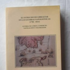 Livros: EL ESTRECHO DE GIBRALTAR EN LAS GUERRAS NAPOLEONICAS - MARIO L OCAÑA - 2009. Lote 260026040