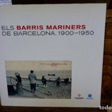Libros: VALLBONA RAFAEL.ELS BARRIS MARINERS DE BARCELONA,1900-1950.. Lote 261349145