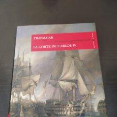 Libros: TRAFALGAR LA CORTE DEL REY CARLOS VI. Lote 261713460