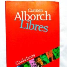 Libros: CARMEN ALBORCH - LIBRES - NUEVO. Lote 266901879