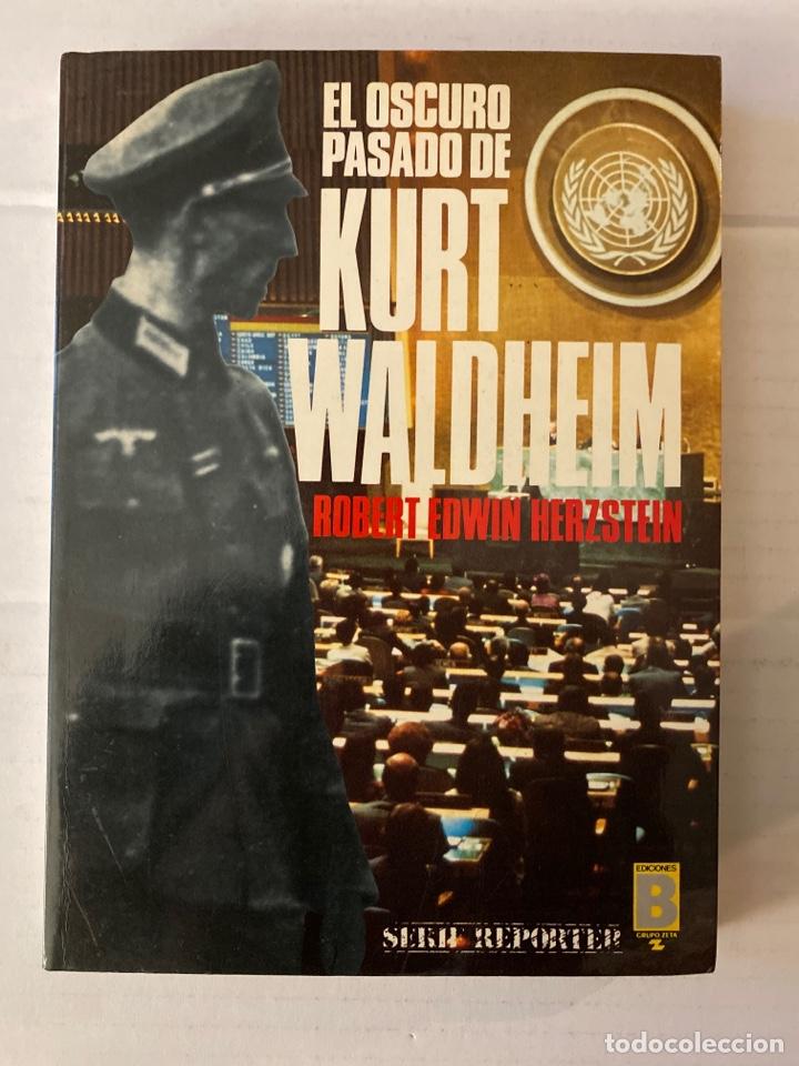 EL OSCURO PASADO DE KURT WALDHEIM - ROBERT EDWIN HERZSTEIN - EDICIONES B (Libros Nuevos - Historia - Historia Moderna)