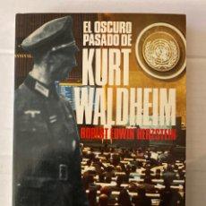 Libros: EL OSCURO PASADO DE KURT WALDHEIM - ROBERT EDWIN HERZSTEIN - EDICIONES B. Lote 266953309