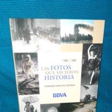Libros: LIBRO BBVA, LAS FOTOS QUE HICIERON HISTORIA 1900-2009 POR FERNANDO GARCÍA DE CORTAZAR, J DE J EDITOR. Lote 267684489