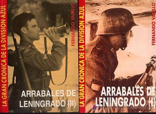 ARRABALES DE LENINGRADO» [2 VOLÚMENES] POR FERNANDO VADILLO GASTOS DE ENVIO GRATIS DIVISION AZUL GH (Libros Nuevos - Historia - Historia Moderna)