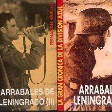 Libros: ARRABALES DE LENINGRADO» [2 VOLÚMENES] POR FERNANDO VADILLO GASTOS DE ENVIO GRATIS DIVISION AZUL GH. Lote 268936179