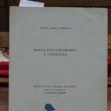 Libros: MASSO TORRENTS JAUME.RAMON FOULCHE-DELBOSC A CATALUNYA.. Lote 269044403