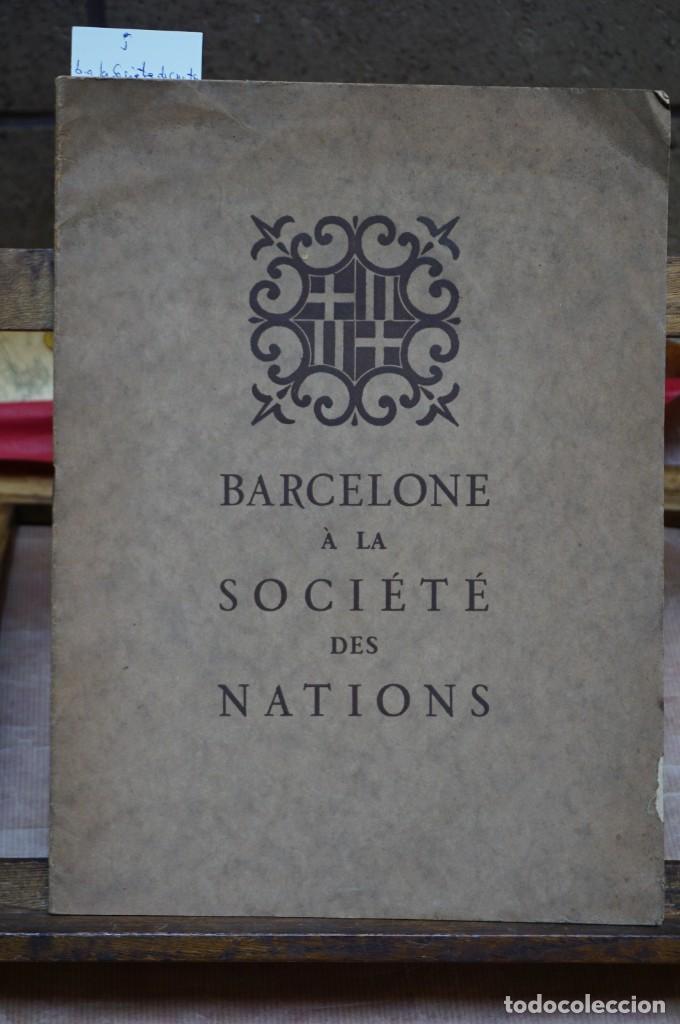 BARCELONE A LA SOCIETE DES NATIONS. (Libros Nuevos - Historia - Historia Moderna)