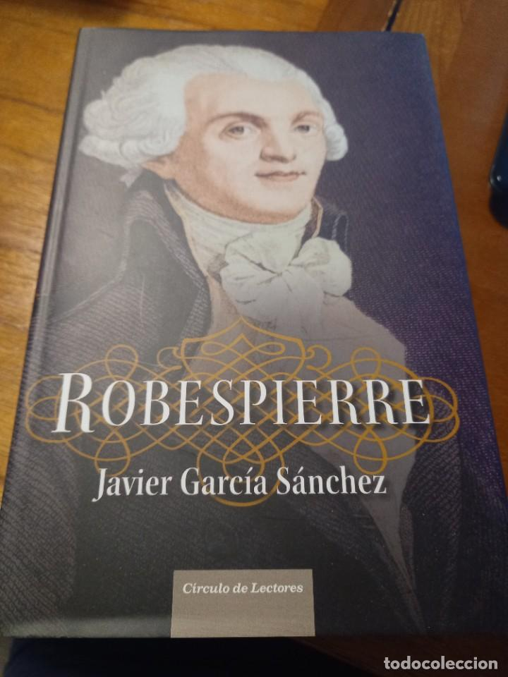 ROBESPIERRE - JAVIER GARCÍA SÁNCHEZ (Libros Nuevos - Historia - Historia Moderna)
