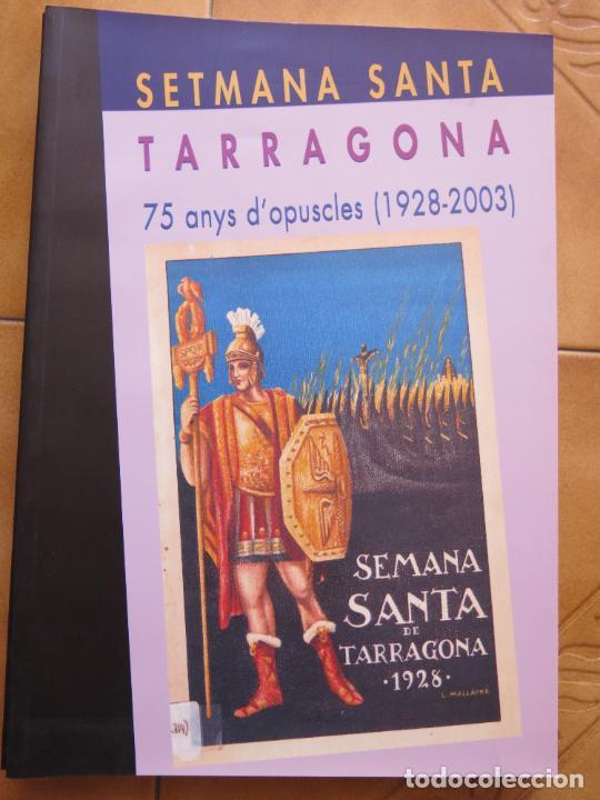 LIBRITO SERMANA SANTA TARRAGONA 75 ANYS D OPUSCLES --CATALAN CM (Libros Nuevos - Historia - Historia Moderna)