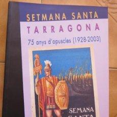 Libros: LIBRITO SERMANA SANTA TARRAGONA 75 ANYS D OPUSCLES --CATALAN CM. Lote 269758713