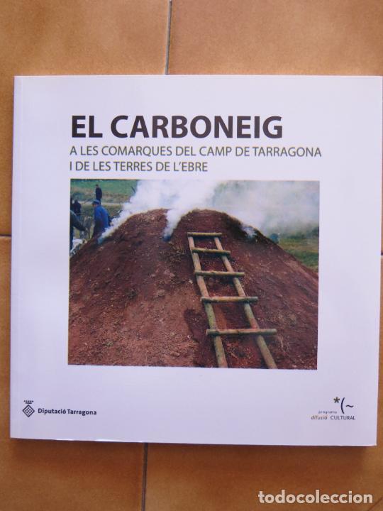 LIBRITO EL CARBONEIG A LAS COMARCAS DL CAMP DE E TARRAGONA I TERRES DE L´EBRE CM (Libros Nuevos - Historia - Historia Moderna)