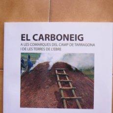 Libros: LIBRITO EL CARBONEIG A LAS COMARCAS DL CAMP DE E TARRAGONA I TERRES DE L´EBRE CM. Lote 269758758