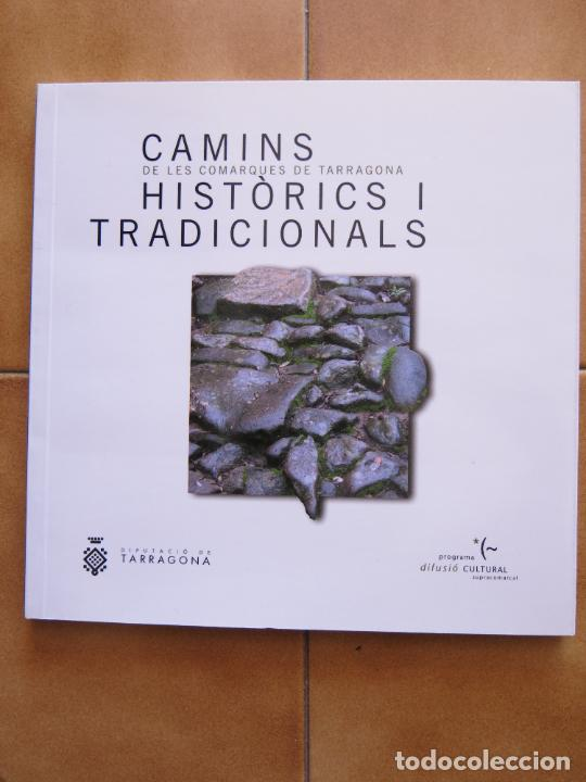 LIBRITO CAMINS HISTORICS I TRADICIONALS COMARQUES TARRAGONA -ED.DIPUTACION CATALAN CM (Libros Nuevos - Historia - Historia Moderna)