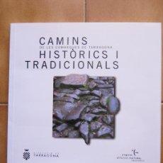 Libros: LIBRITO CAMINS HISTORICS I TRADICIONALS COMARQUES TARRAGONA -ED.DIPUTACION CATALAN CM. Lote 269759263