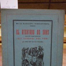 Libros: CUYAS TOLOSA JOSE Mª. EL ATENTADO DE SANS O ELS LLADRES DEL POU.. Lote 269774923