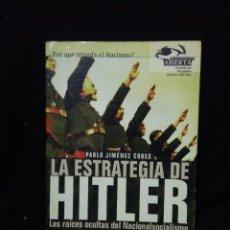 Libros: LA ESTRATEGIA DE HITLER ,LAS RAIZES OCULTAS DEL NACIONAL SOCIALISMO. Lote 269833588