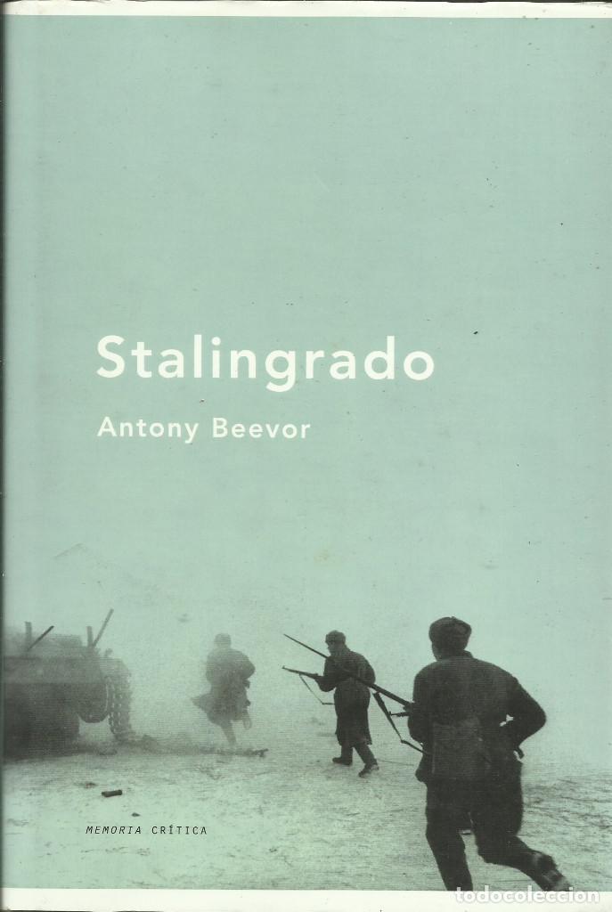 STALINGRADO / ANTONY BEEVOR. (Libros Nuevos - Historia - Historia Moderna)