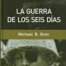 Libros: LA GUERRA DE LOS SEIS DÍAS / MICHAEL B. OREN.. Lote 270568098