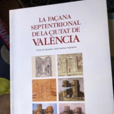 Libros: LA FAÇANA SEPTENTRIONAL DE LA CIUTAT DE VALENCIA. Lote 271608473