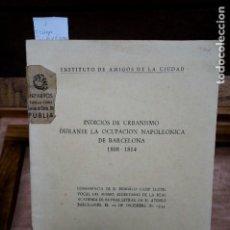 Libros: CAMP LLOPIS FEDERICO. INDICIOS DE URBANISMO DURANTE LA OCUPACION NAPOLEONICA DE B. 1808-1814.. Lote 273609893