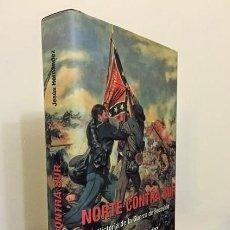 Livres: NORTE CONTRA SUR, POR JESÚS HERNANDEZ. UNA DE LAS MEJORES EXPOSICIONES HISTÓRICAS. A ESTRENAR.. Lote 275447208