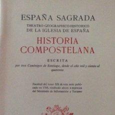Libros: HISTORIA COMPOSTELANA. ESPAÑA SAGRADA. THEATRO GEOGRAPHICO DE LA IGLESIA DE ESPAÑA. 1965. NUEVO. Lote 276723178