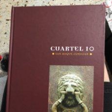 Libros: CUARTEL 10 SAN ROQUE FAMILIAR ALICANTE. Lote 277297408
