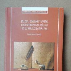 Libros: PLUMA, TINTERO Y PAPEL LOS ESCRIBANOS DE MÁLAGA EN EL SIGLO XVII (1598-1700) EVA MARÍA MENDOZA GARCÍ. Lote 287345723