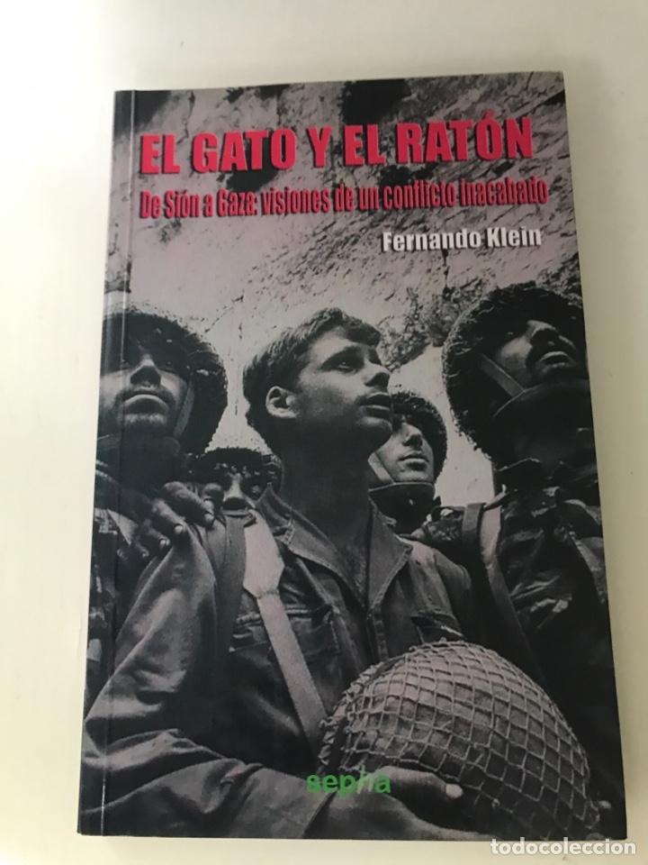 EL GATO Y EL RATÓN. DE SIÓN A GAZA: VISIONES DE UN CONFLICTO INACABADO. (Libros Nuevos - Historia - Historia Moderna)