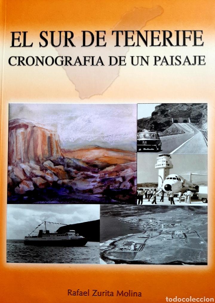 EL SUR DE TENERIFE, CRONOGRAFIA DE UN PAISAJE (Libros Nuevos - Historia - Historia Moderna)